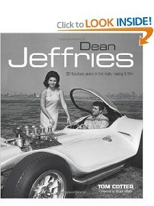Dean Jeffries 50 Fabulous Years in Hot Rods, Racing & Film Tom