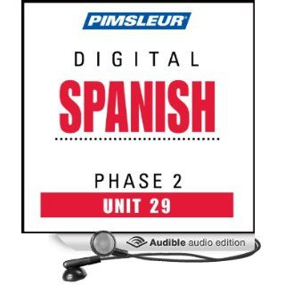 Spanish Phase 2, Unit 29 Learn to Speak and Understand Spanish with