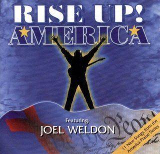 Rise Up America Joel Welding Music