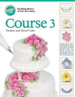 Wilton 902 248 Cake Decorating Course 3 Fondant and Tiered