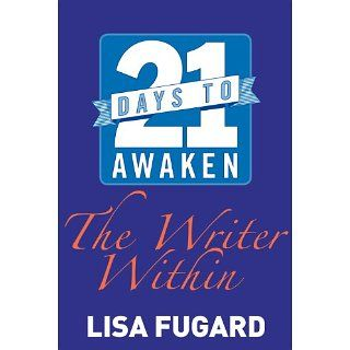 21 Days to Awaken the Writer Within eBook Lisa Fugard
