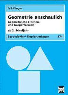Geometrie anschaulich. Geometrische Flächen  und Körperformen: Ab 2