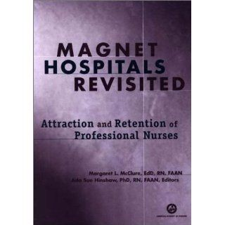 Magnet Hospitals Revisited Attraction and Retention of Professional