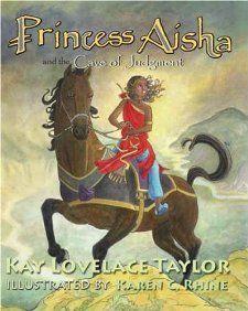 Princess Aisha and the Cave of Judgment: Kay Lovelace Taylor, Karen C