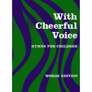 With Cheerful Voice Hymns for Children (Classroom Music)
