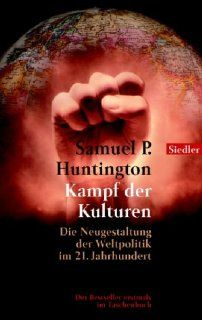 Kampf der Kulturen Die Neugestaltung der Weltpolitik im 21