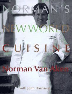 Normans New World Cuisine Norman Van Aken 9780679432029