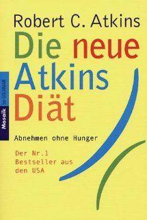 Die neue Atkins Diät: Robert C. Atkins, Anneli von