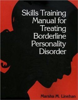 Skills raining Manual for reaing Borderline Personaliy Disorder