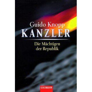 Kanzler, Die Mächtigen der Republik Guido Knopp