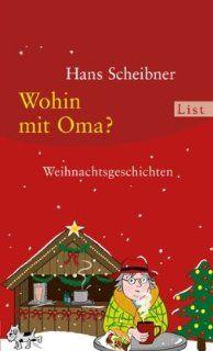 Wohin mit Oma? Weihnachtsgeschichten Hans Scheibner