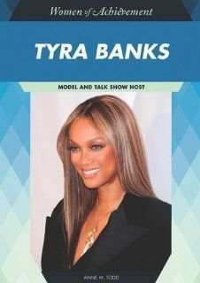 Tyra Banks Model and Talk Show Host (Women of Achievement) Anne M