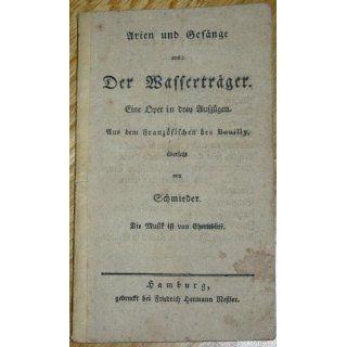 Arien und Gesänge aus Der Wasserträger. Oper in drei Akten. Aus dem