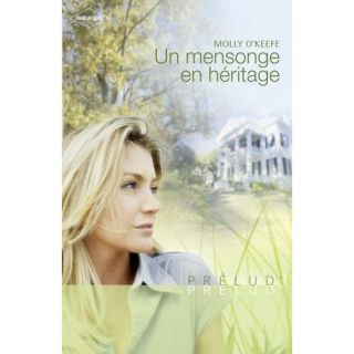 UN MENSONGE EN HERITAGE   Achat / Vente livre Molly OKeefe pas cher