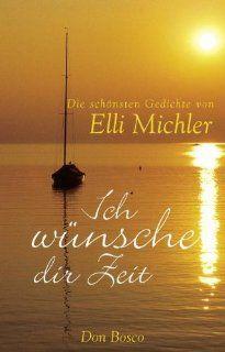 Ich wünsche dir Zeit Die schönsten Gedichte Elli