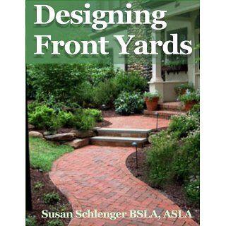 Designing Front Yards Susan Schlenger Kindle Store