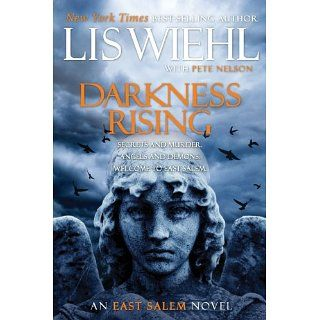 Darkness Rising (The East Salem Trilogy): Lis Wiehl, Pete Nelson