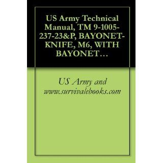 Image US Army Technical Manual, TM 9 1005 237 23&P, BAYONET KNIFE, M6