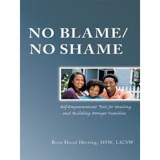 NO BLAME/NO SHAME: Self Empowerment Tools for Healing and Building