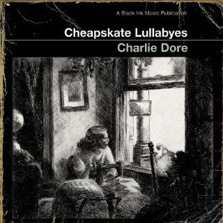 Cheapskate Lullabyes Charlie Dore Official Music