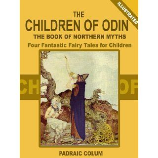 The Children of Odin Four Fantastic Fairy Tales for Children