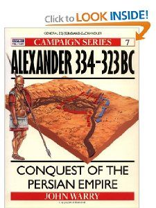 Alexander 334 323 BC: Conquest of the Persian Empire (Campaign): John