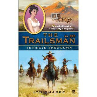 The Trailsman #325 Seminole Showdown Jon Sharpe Kindle