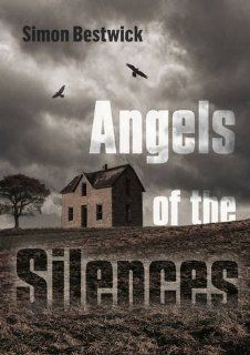 Angels of the Silences Simon Bestwick 9781906864231
