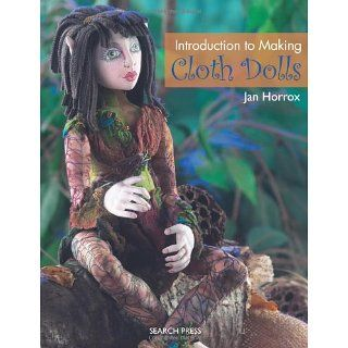 Introduction to Making Cloth Dolls Jan Horrox Englische