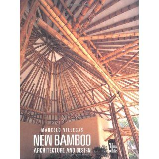 New Bamboo Architecture and Design Benjamin Villegas