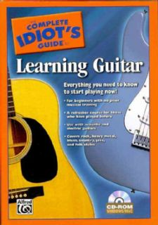 The Complete Idiots Guide to Learning Guitar Everything You Need to